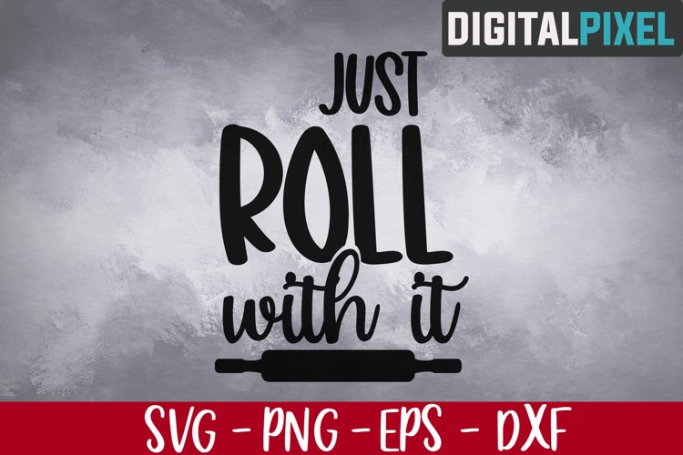 Just Roll With It Svg, Cooking Svg, Awesome Cooking, Kitchen