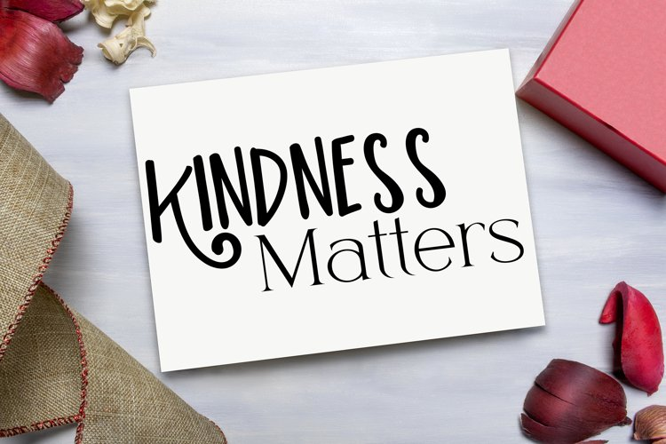 Kindness Matters Motivating Inspirational Quote SVG
