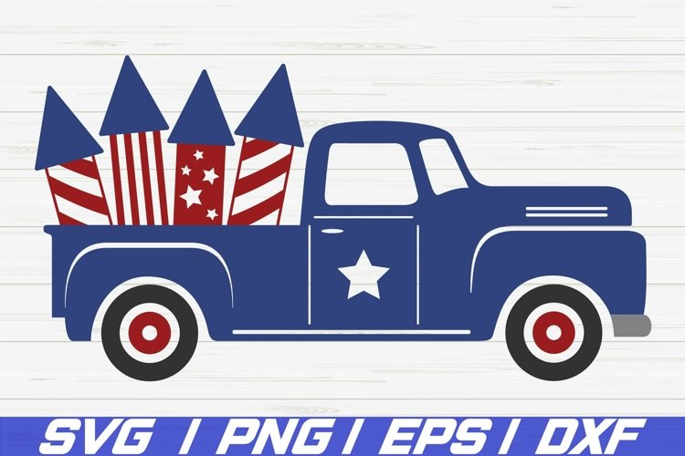 4th Of July Truck SVG / America SVG / Cut File / Patriotic