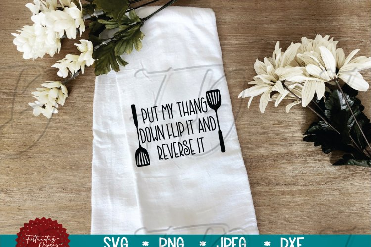 Put My Thang Down Flip It And Reverse It SVG, Kitchen SVG,
