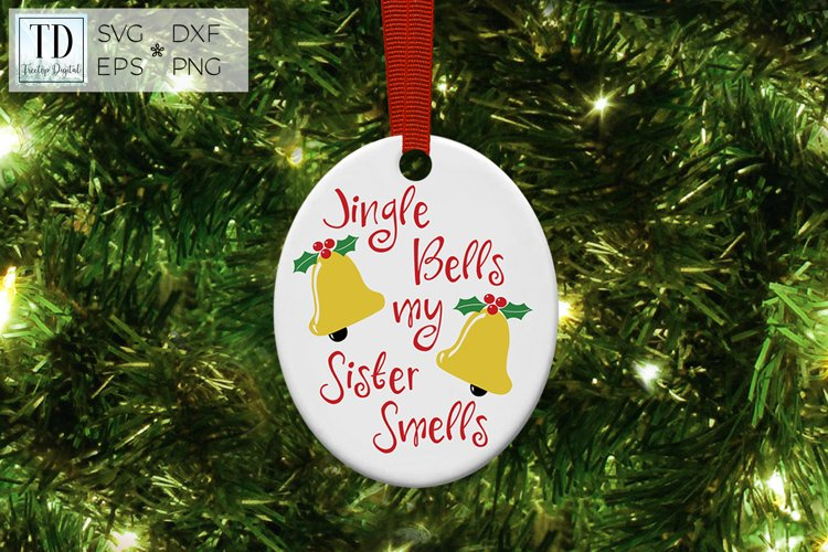 Jingle Bells my Sister Smells, A Funny Sibling Christmas SVG