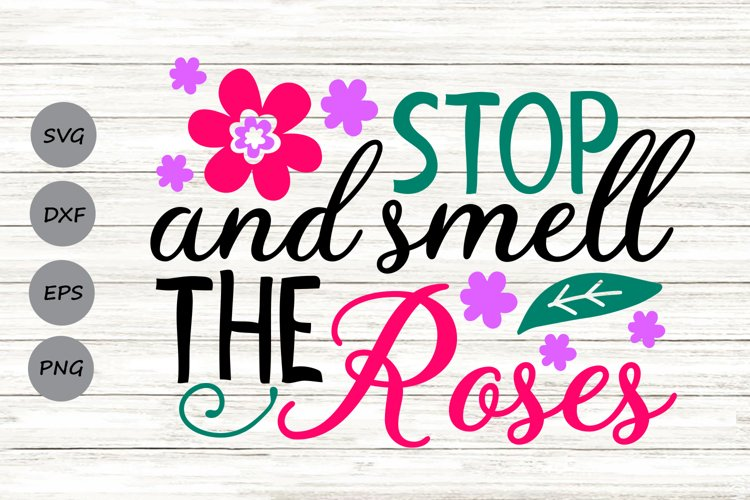 Stop And Smell The Roses Svg, Spring Svg, Flowers Sign Svg. example image 1