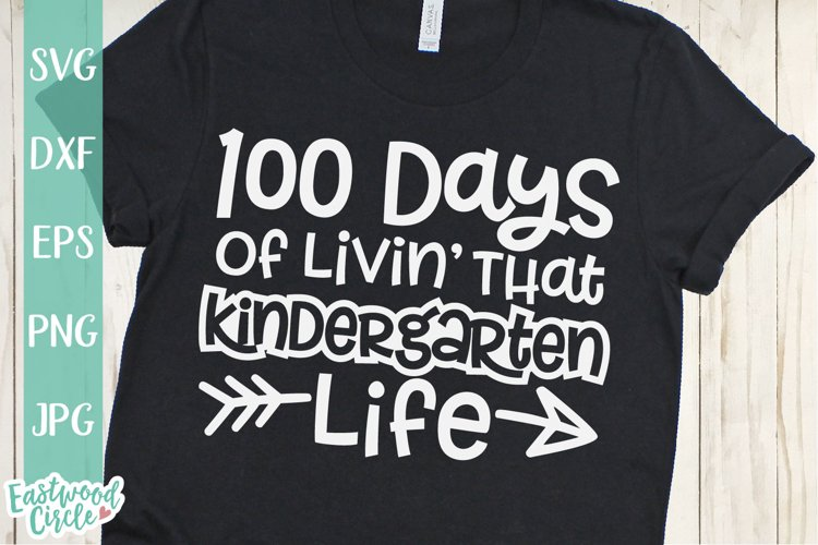 100 Days of Livin That Kindergarten Life - School SVG File