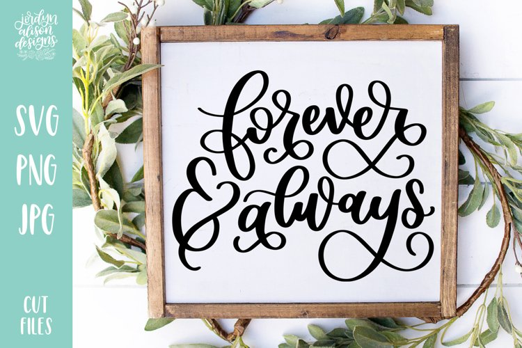 Forever and Always, Love Valentines Wedding SVG Cut File