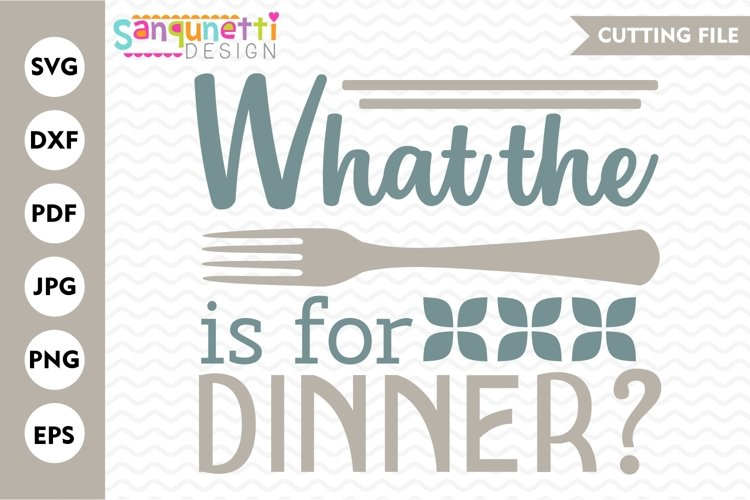 What the fork is for dinner SVG, funny kitchen example image 1