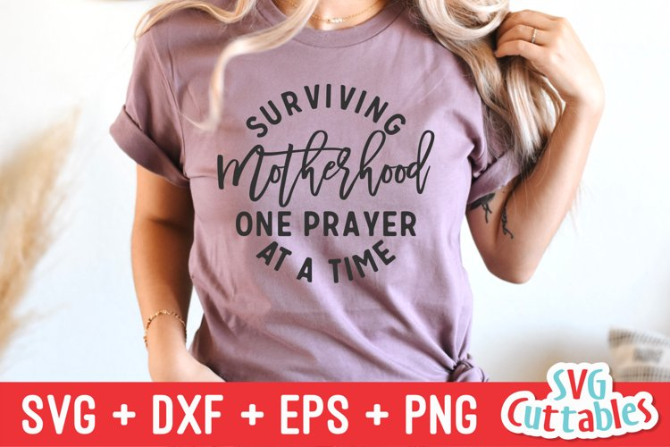 Mom SVG| Surviving Motherhood One Prayer At A Time