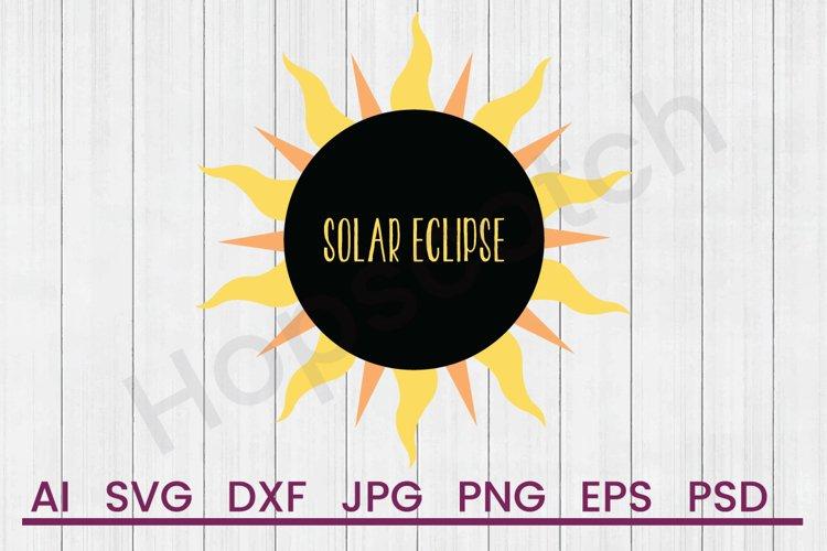 Sun SVG, Solar Eclipse SVG, DXF File, Cuttatable File