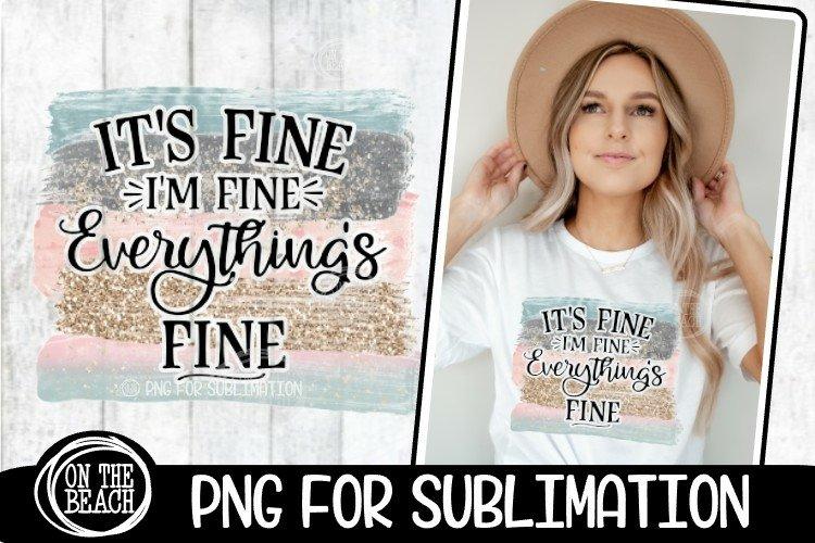 I'm Fine It's Fine Everything's Fine - PASTEL - Sublimation example image 1