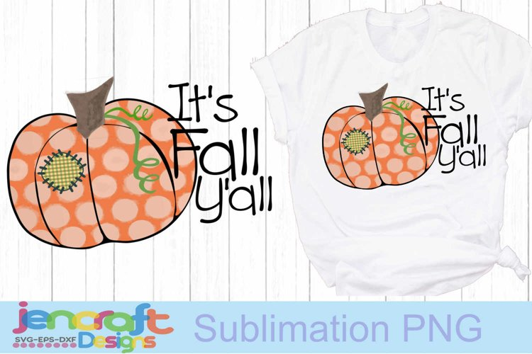Its Fall Yall Pumpkin png Sublimation PNG file design