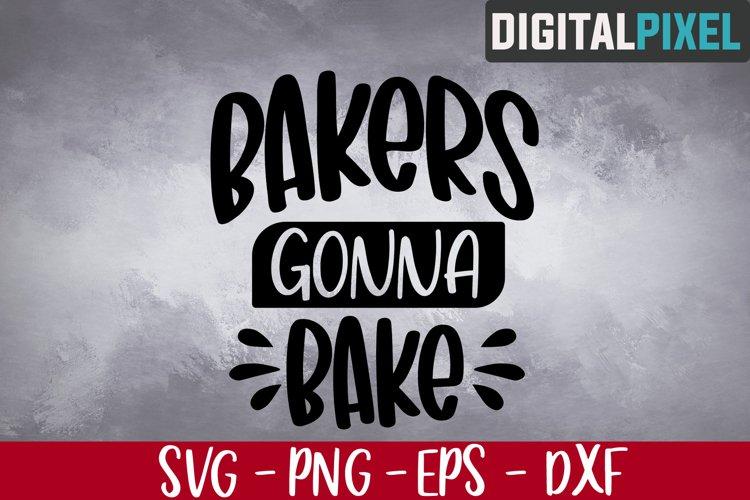Bakers Gonna Bake Svg, Baking Apron Svg, Kitchen Svg