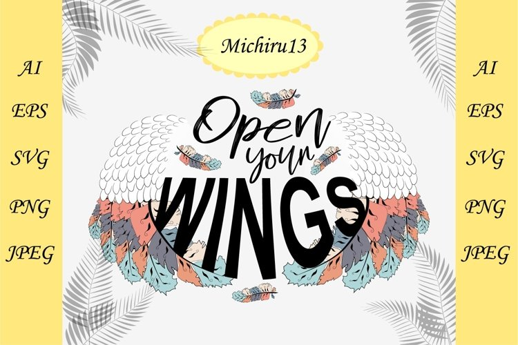 Open your wings. Inspirational quote about freedom example image 1