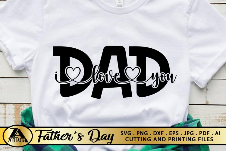 Fathers Day SVG PNG DXF EPS Daddy SVG Dad I love you SVG
