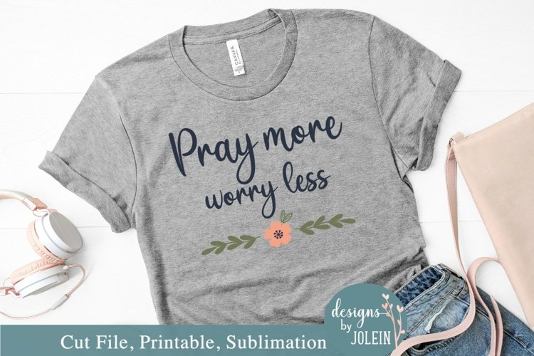 Pray More - SVG, Sublimation, Printable example image 1