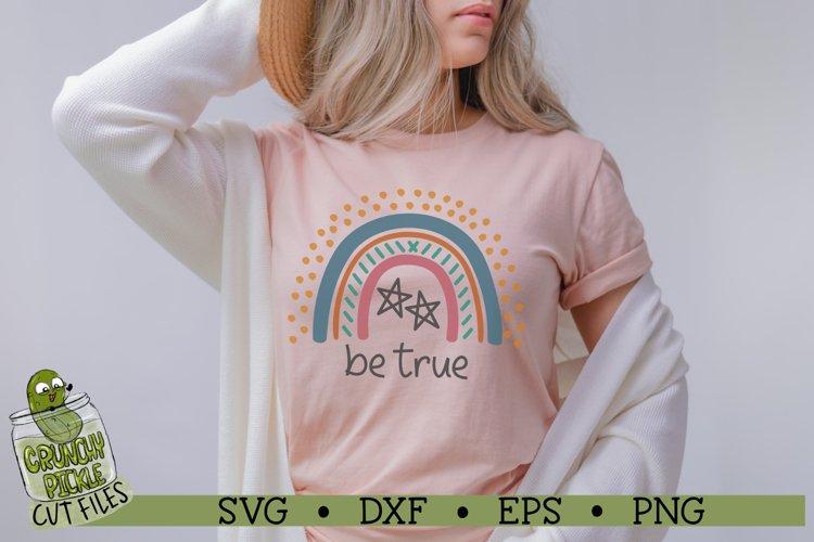 Boho Rainbow - Be True Inspirational SVG Cut File