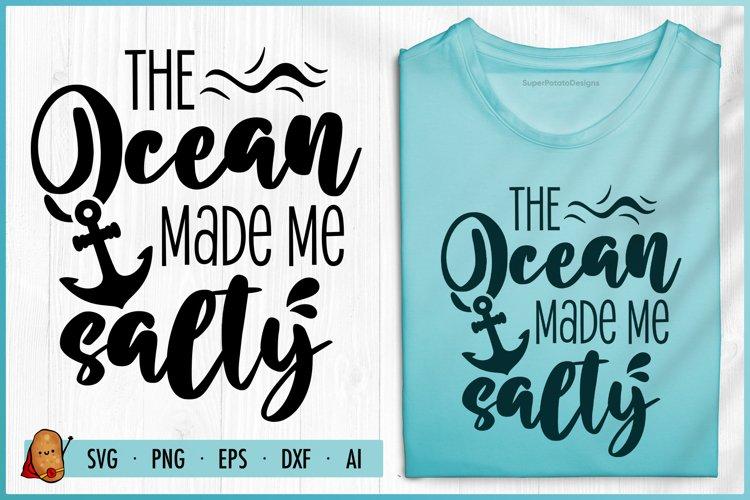 The Ocean Made Me Salty SVG - Summer SVG - Beach SVG