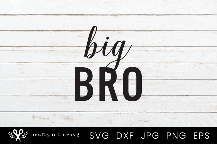 Big Bro Svg Cutting File Big Brother Shirt