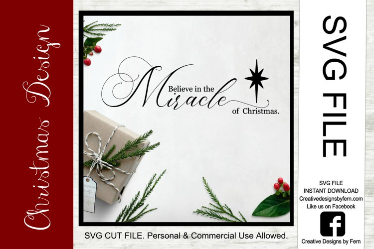 Believe in the miracle of Christmas, SVG FILE example image 1