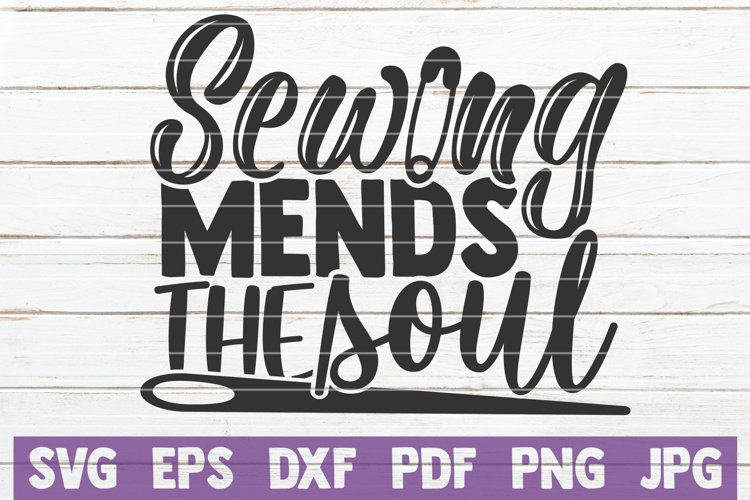 Sewing Mends The Soul SVG Cut File example image 1