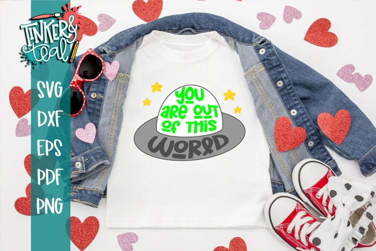 You Are Out of this World SVG / Valentine SVG / Cut file example image 1