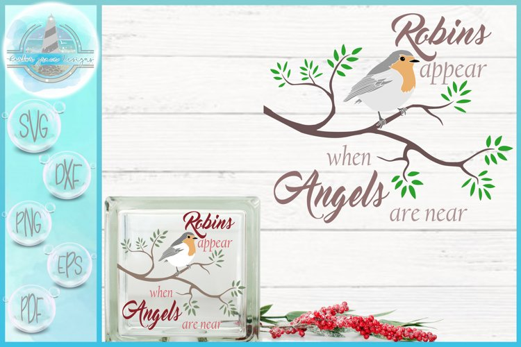 Robins Appear When Angels Are Near Memorial Quote SVG example image 1