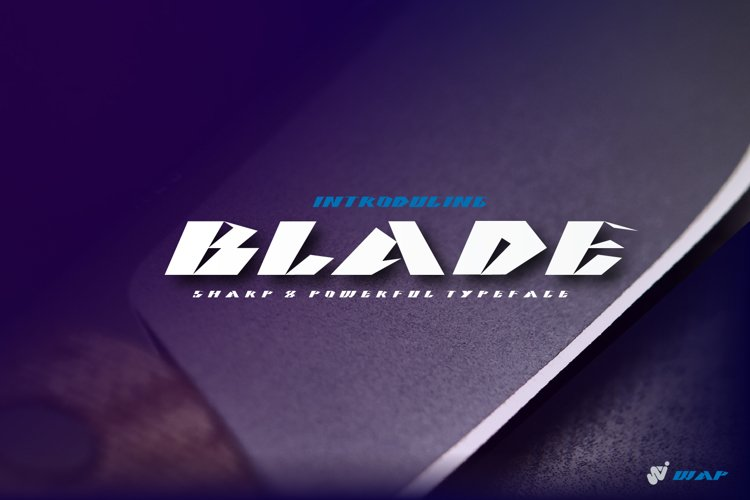 BLADE sharp and powerful modern typeface example image 1