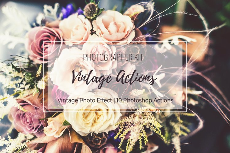 Vintage Photo Effect - 10 PS Actions Kit
