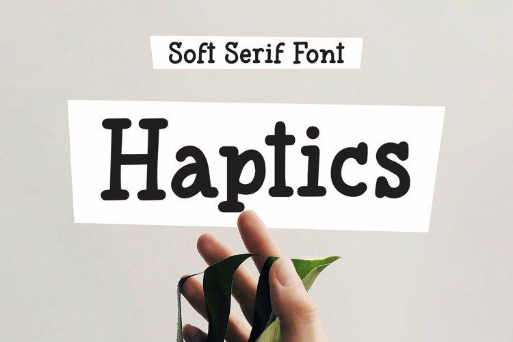 Web Font Haptics - Soft Serif Font example image 1