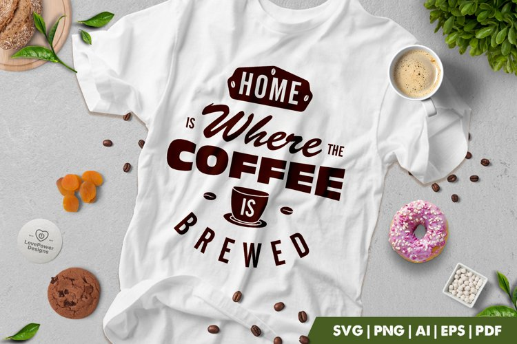 Coffee SVG | Home Is Where The Coffee Is Brewed SVG example image 1