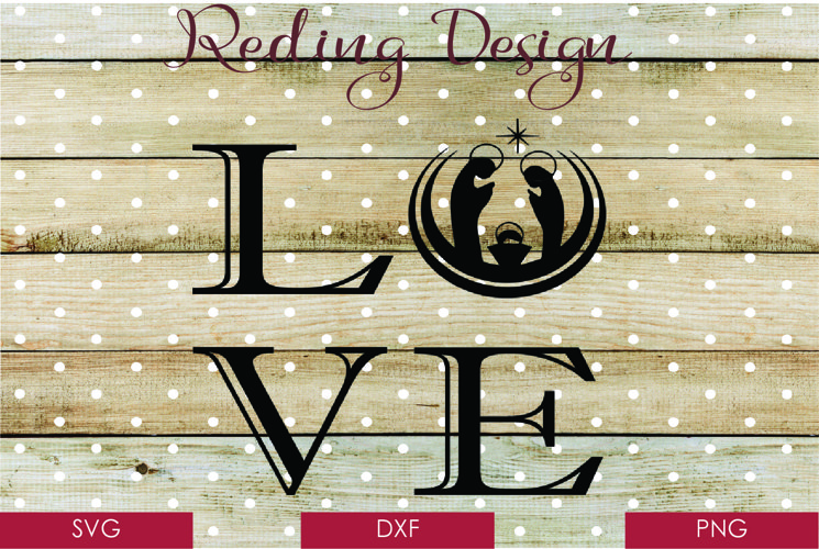 Love Nativity Christmas SVG DXF PNG Digital Cut File