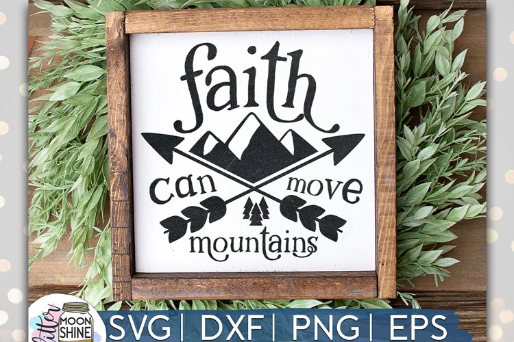 Faith Can Move Mountains Svg Dxf Png Eps Cutting Files 45084 Svgs Design Bundles