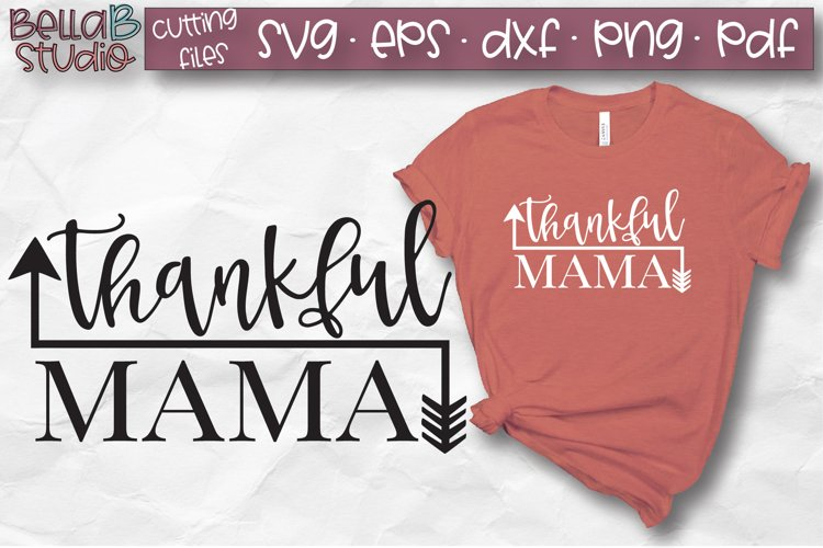 Thankful Mama SVG, Arrows, Fall, Autumn SVG example image 1