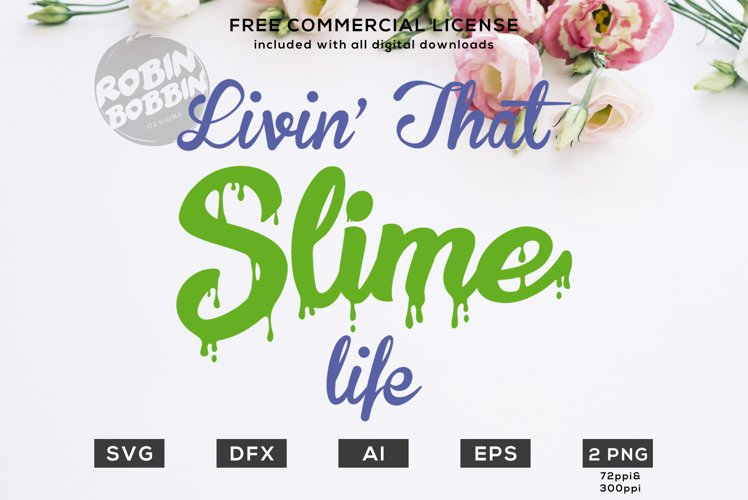 Livin' That Slime Life Design for T-Shirt, Hoodies, Baby example image 1
