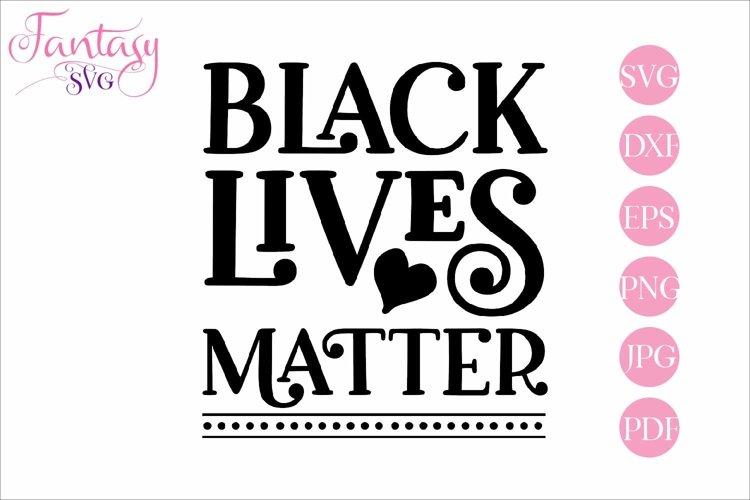 Black Lives Matter - Svg Cut File