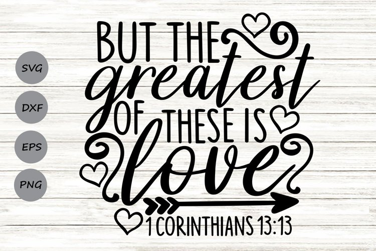 But The Greatest Of These Is Love, Valentine's Day Svg. example image 1