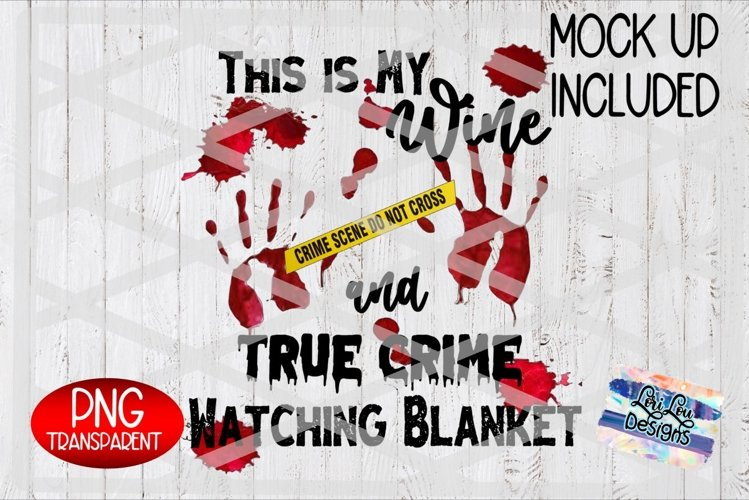 This is my wine and true crime watching blanket sublimation example image 1
