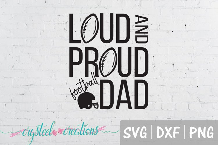 Loud and Proud- Dad SVG, DXF, PNG example image 1