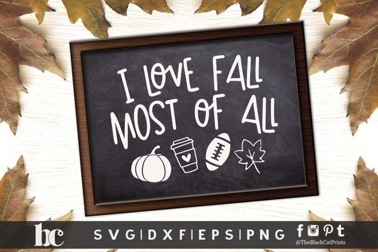 I love Fall Most Of All SVG DXF EPS PNG Thanksgiving svg example image 1