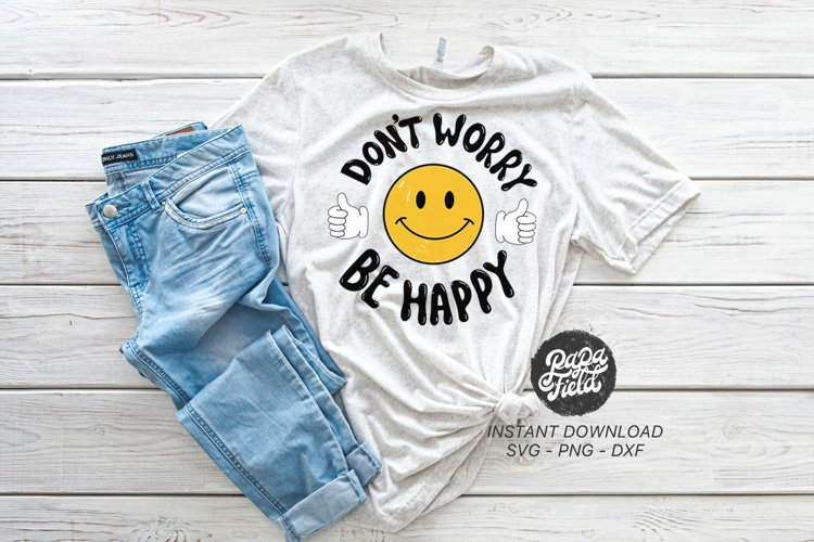 Dont Worry Be Happy|PNG|Sublimation