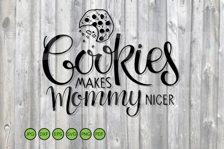 Cookies SVG. Cookies makes Mommy nicer SVG lettering. example image 1
