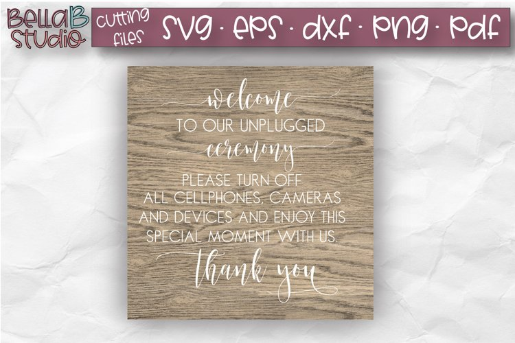 Wedding SVG, Welcome to our Unplugged Ceremony SVG File example image 1