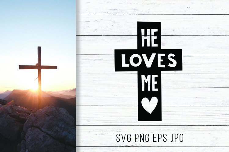 He loves me, Easter SVG, Christian SVG Cut Files