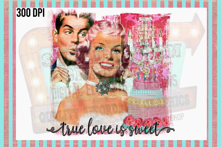 True Love is Sweet Sublimation Digital Download example image 1
