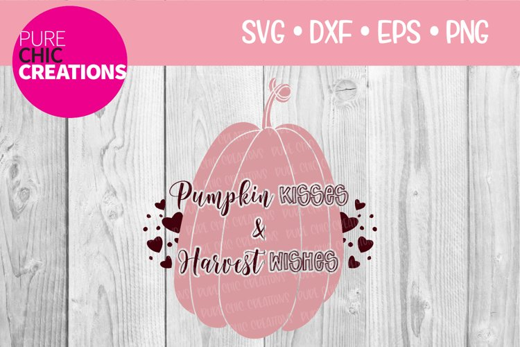 Pumpkin Kisses & Harvest|Fall Quote SVG|SVG DXF PNG EP example image 1