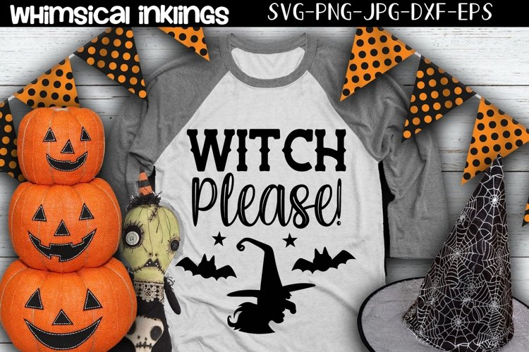Witch Please-Halloween SVG example image 1