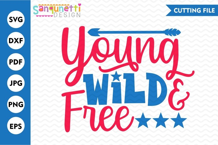 Young wild and free patriotic SVG, Independence cut file