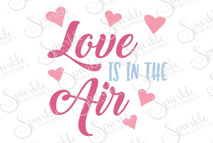 Love Is In The Air Cut File | SVG, EPS, DXF, PNG