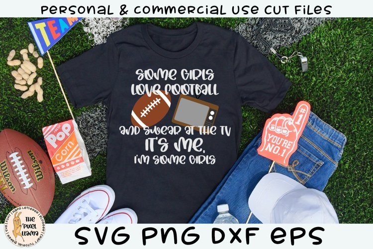 Some Love Football Its Me Im Some Girls SVG