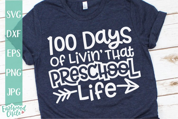 100 Days of Livin That Preschool Life - School SVG File