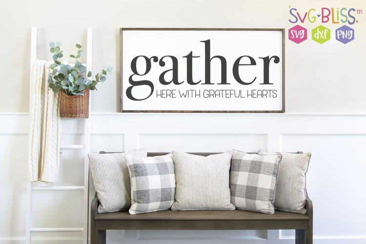 Gather Here With Grateful Hearts Farmhouse SVG Cut File