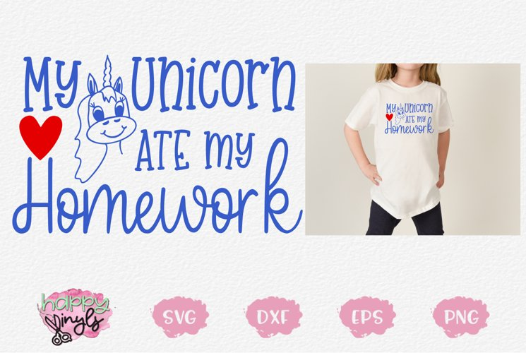 My Unicorn Ate My Homework - A Back To School SVG